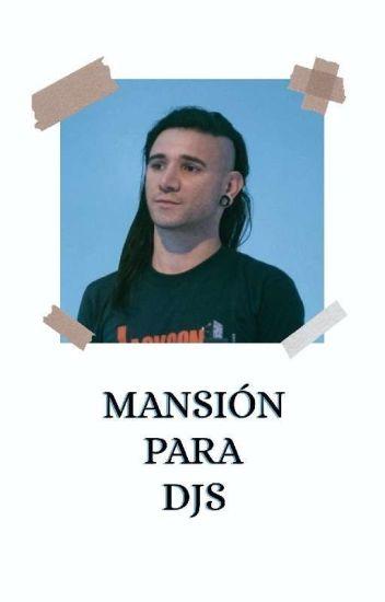 ~Mansion para djs~ [2a temporada de instituto para djs]