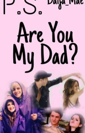 P.S. Are You My Dad? by daija_mae
