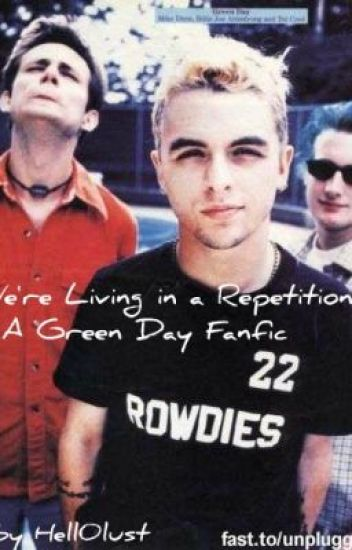 We're Living in a Repetition (A Green Day Fanfic)