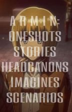 Attack on Titan's Armin Arlert  - Scenarios/Oneshots, Headcanons, and Imagines by Cawkfrost