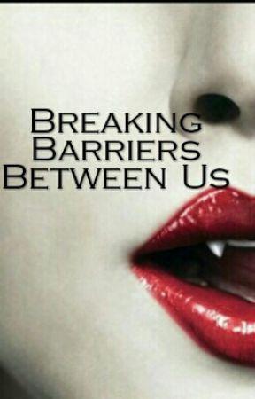 Breaking Barriers Between Us by spiderGeek2199