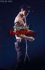 Stupid Badboy by JongkaleeSjr
