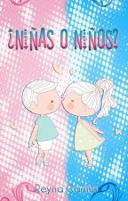 ¿Niñas o Niños? by ReynaCary