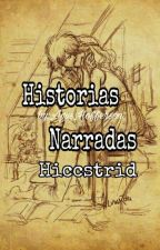 Historias Narradas (Hiccstrid) by Girl_Crazy01