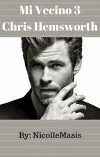 Mi Vecino (Chris Hemsworth 3) One Shot by NicolleMasisMorales