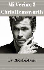Mi Vecino (Chris Hemsworth 3) One Shot by NicolleMasisMorales