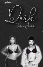 Dark [Toni x Janet] by spokensins