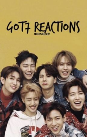 got7 reactions? by moralize