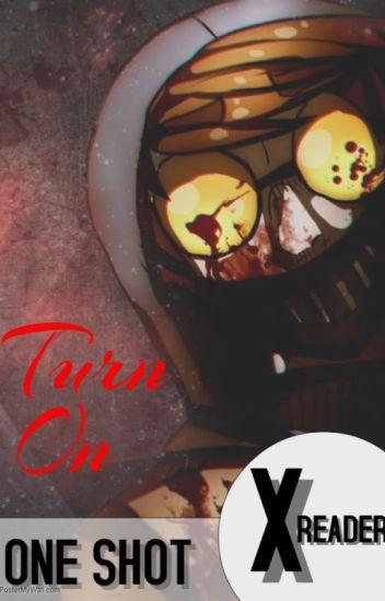 Ticci Toby X Reader Oneshot- Turn on - Mouse - Wattpad