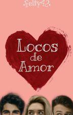 Locos de amor by felfy42