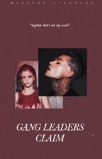 Gang Leaders Claim by auciana