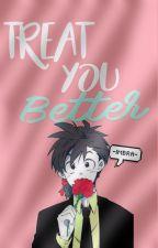 Treat you better ||BraTen|| by -ImBra-