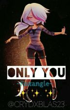 ✨ Only You ~ Foxangle ✨ [Cancelada] by crydxblas23