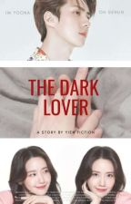 THE DARK MY LOVER by youcancallmeYN