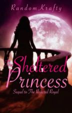 The Sheltered Princess by RandomKrafty