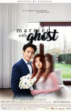 Married With Ghost (The Agreement)  by zieyfa_97