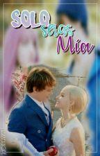Solo Seras Mia ❤    Beal by ZaraBealhope