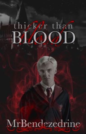 Thicker Than Blood | Drarry by MrBendezedrine