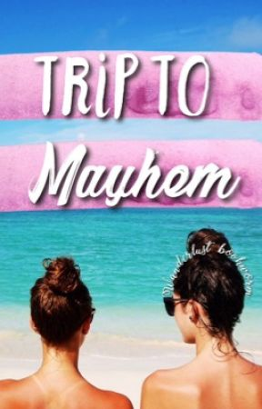 Trip To Mayhem  by wanderlustbookworm