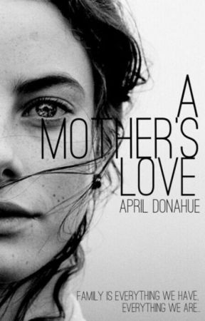 A Mother's Love by AprilDonahue