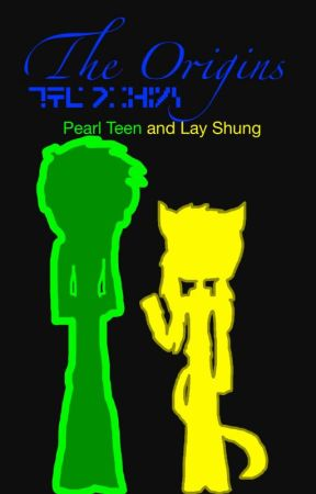 The Origins: Pearl Teen And Lay Shung by PearlTheTeen