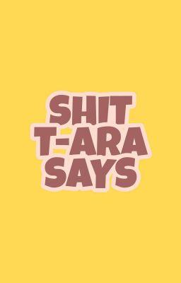 V-trans 💋 Shit T-ARA Says