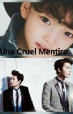 Una Mentira Cruel by EunDHae