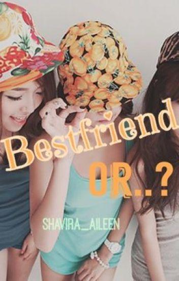 Bestfriend or..?