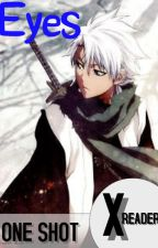 Toshiro X Reader One Shot-Eyes by CursedTiger