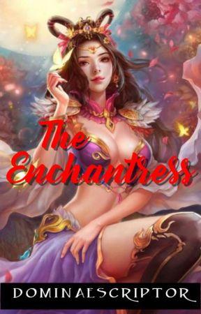 The Enchantress by DominaeScriptor