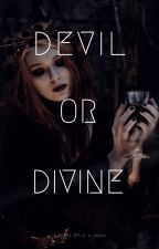 Devil or Divine || Completed by Evieloution