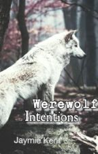 Werewolf Intentions by jaymie_stretch