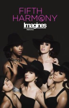 Fifth Harmony Imagines  by 5hbitches