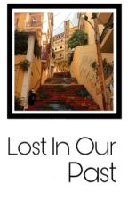 Lost In Our Past  | Z I A L L | by MaybeZiallxx