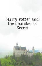 Harry Potter and the Chamber of Secret by Melody_Warsionts