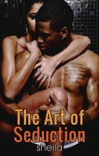 The Art of Seduction by SheilaAuthor