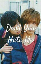 Don't You Hate Me by BrigittaHartono