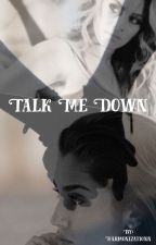 Talk Me Down (Laurinah) by Harmonizationn