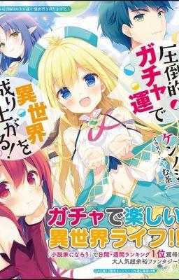 Đọc truyện Attouteki gacha unde Isekai wo nariagaru !