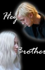 Hey Brother (Harry Potter Fanfiction) by HPfanMRgirlHD