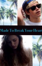Made To Break Your Heart (fratboy niall) by rapmonsieur