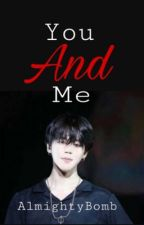 You and Me    Jimin  by AlmightyBomb