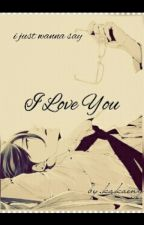I LOVE YOU (sequel.i Want You) by kakaeng
