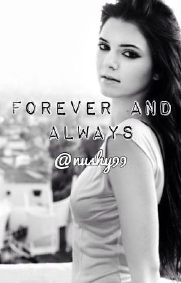 Forever and Always (Vampire Diaries and The Originals)