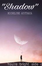 Shadow by mich_ayuatha