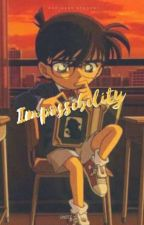 Impossibility (Detective Conan) by Sweet_Yume