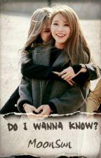 Do I  Wanna Know? «MoonSun» (Adaptación)  by __Sxck__