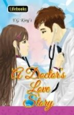 A Doctor's Love Story **soon to be published - Lifebooks** by YGKing