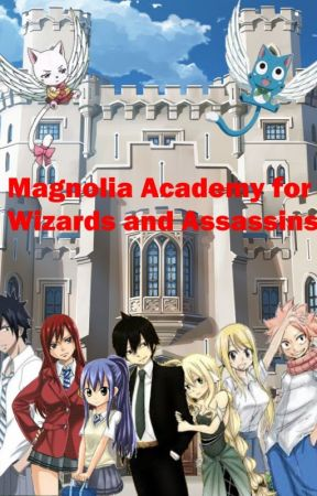 Magnolia Academy for Wizards and Assassins by KatelynSchmidt9