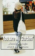 You Are My Garden  by wendylaf